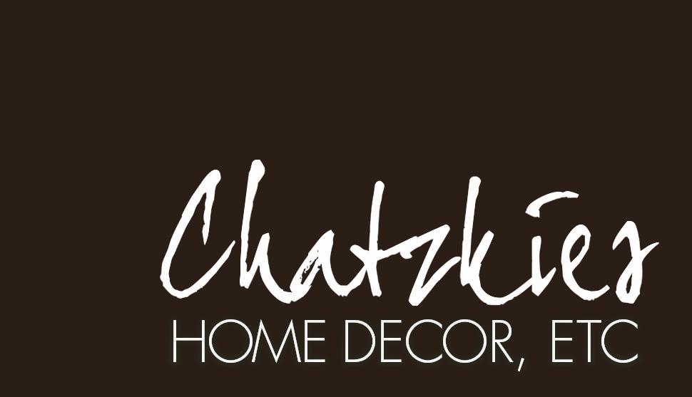 Chatzkies Home Decor Etc